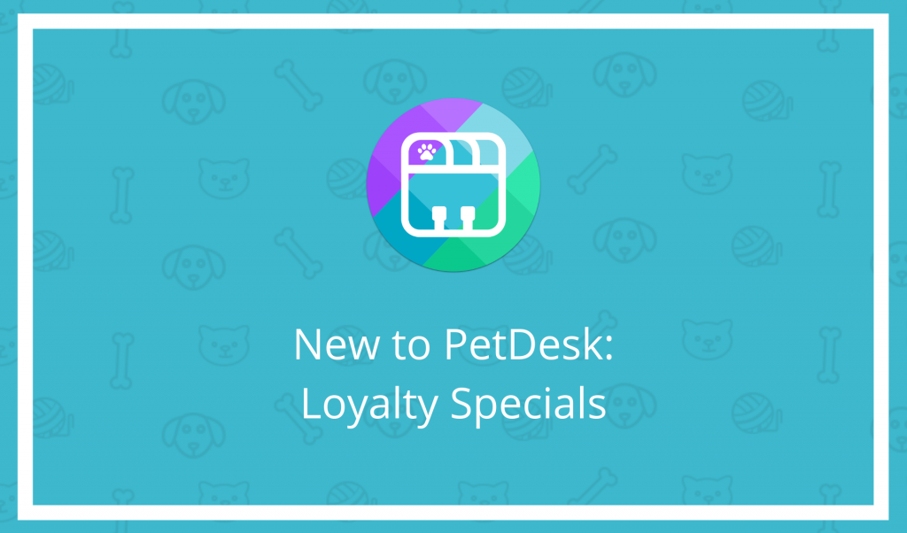New to PetDesk: Loyalty Specials